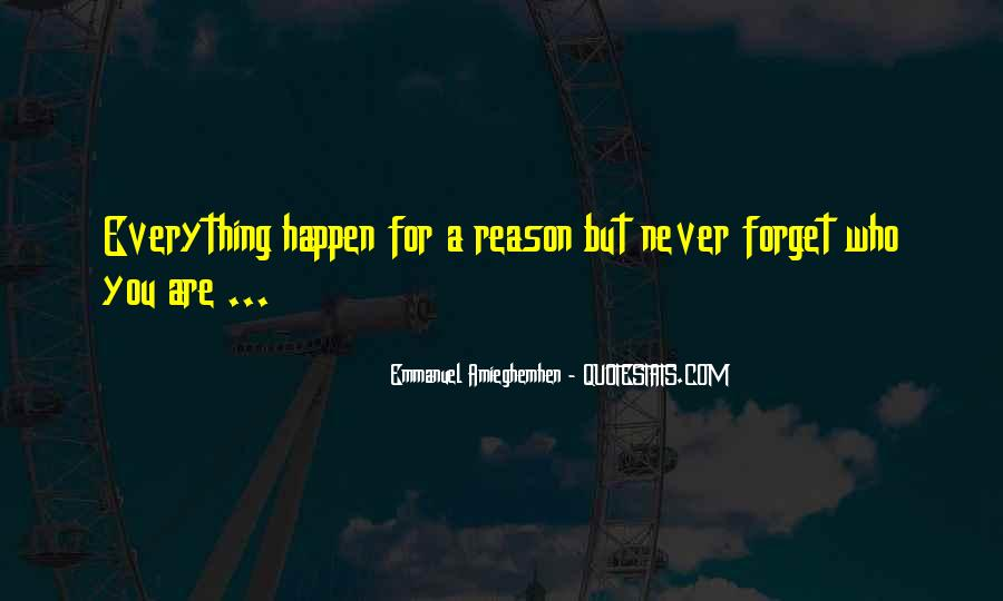 Quotes About How Things Happen For A Reason #244682