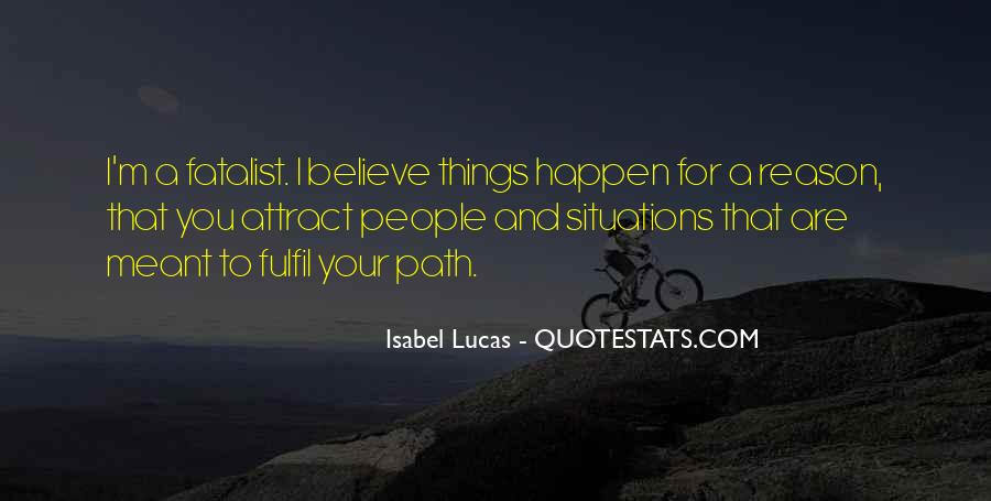 Quotes About How Things Happen For A Reason #259612
