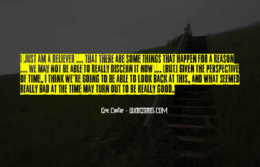 Quotes About How Things Happen For A Reason #346276