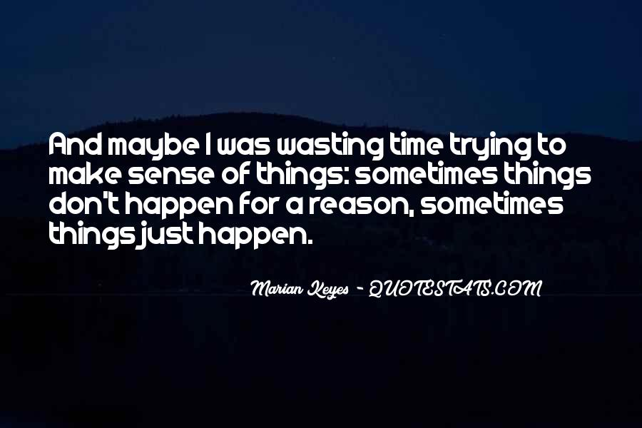 Quotes About How Things Happen For A Reason #42519