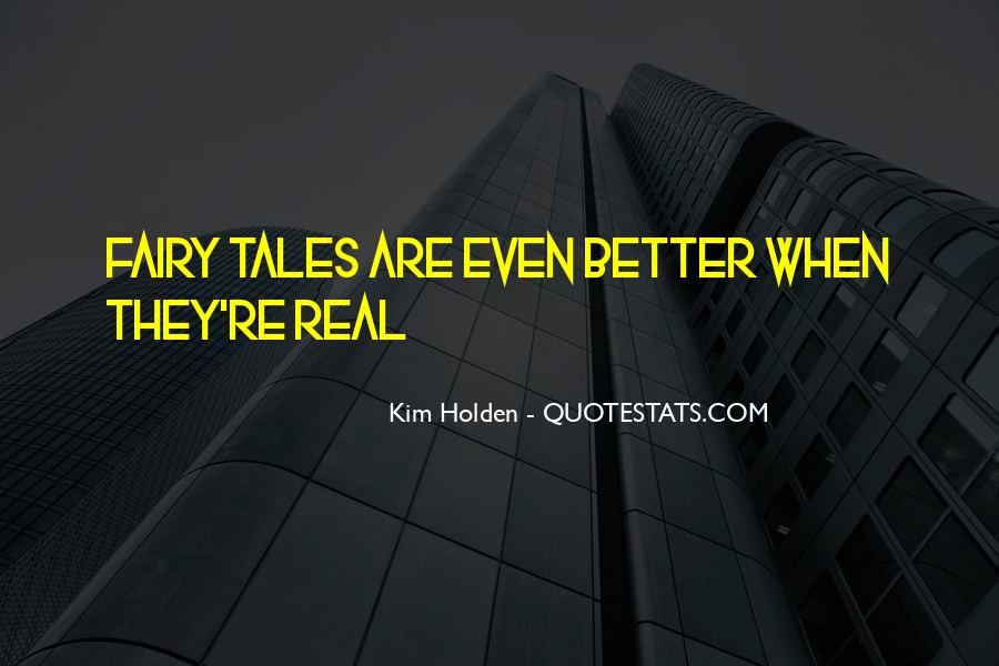 Fairy Tales Are Real Quotes #1459738