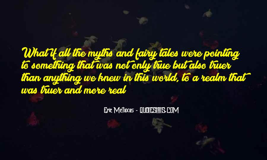 Fairy Tales Are Real Quotes #850962