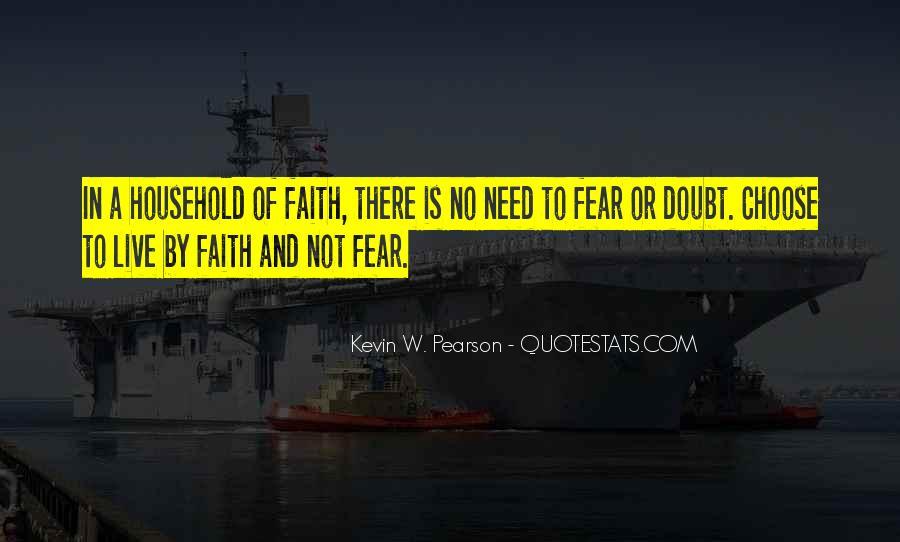 Faith Not Fear Quotes #1246113