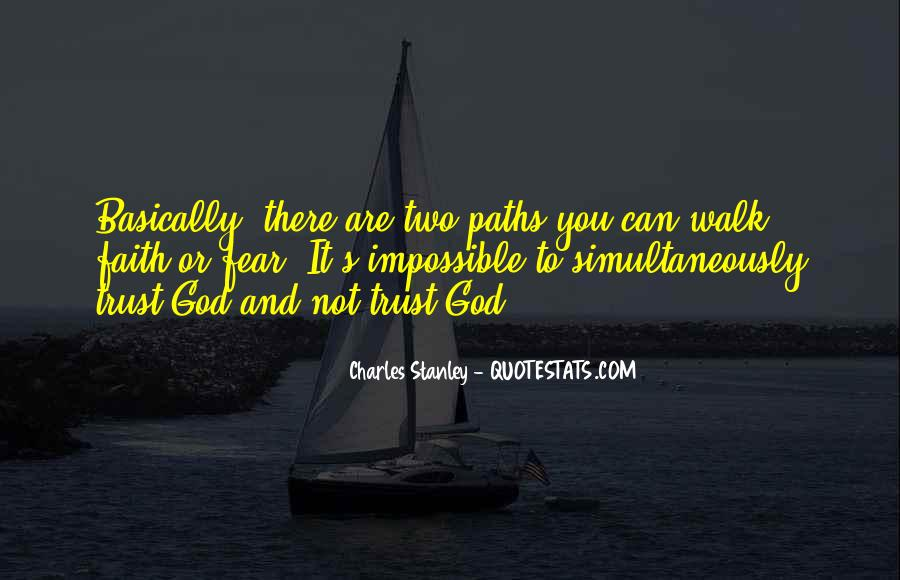 Faith Not Fear Quotes #1441849