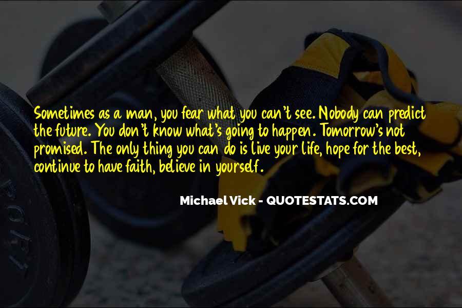 Faith Not Fear Quotes #1556987