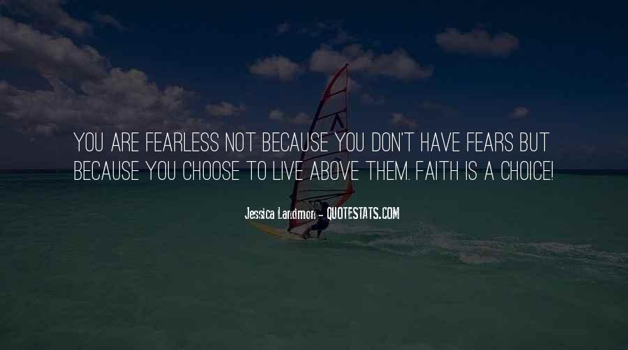 Faith Not Fear Quotes #1659030