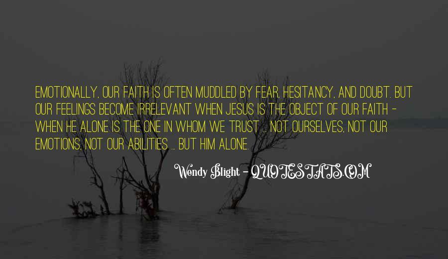 Faith Not Fear Quotes #1791371