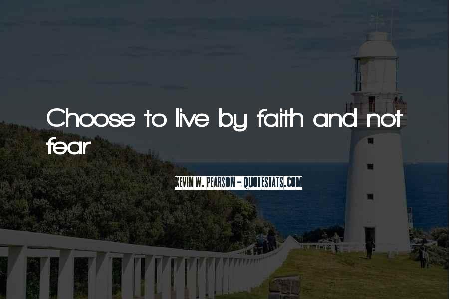 Faith Not Fear Quotes #187126