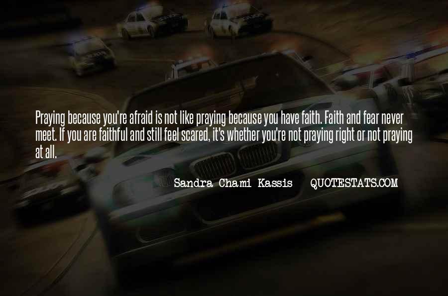 Faith Not Fear Quotes #419214
