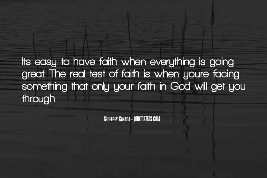 Faith Will Get You Through Quotes #1433474