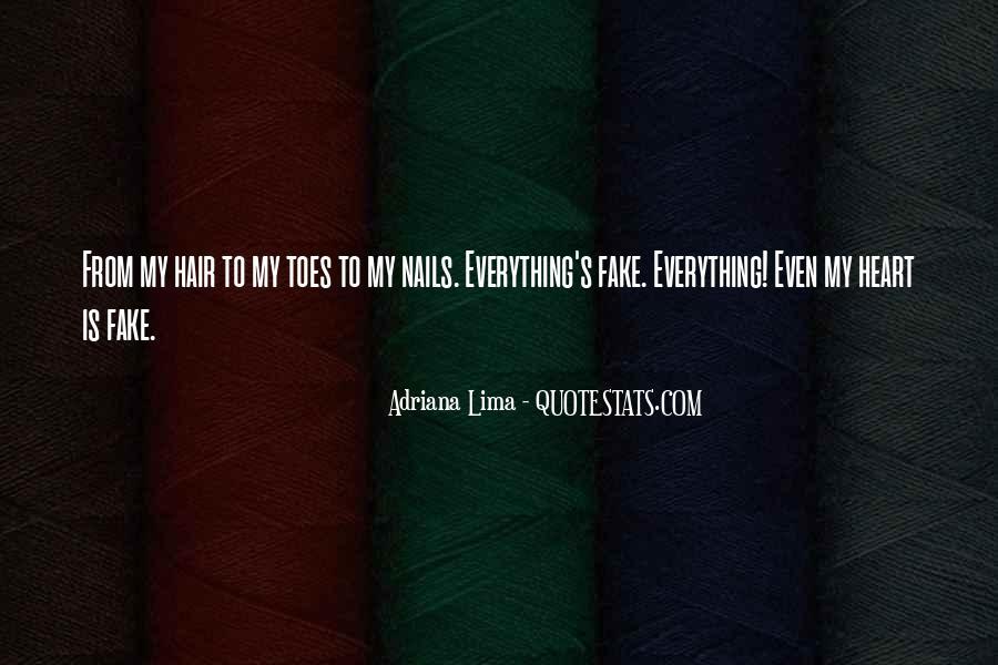 Fake Hair Fake Nails Quotes #1142548