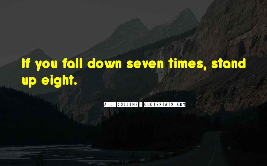 Fall Down Seven Times Stand Up Eight Quotes #159372