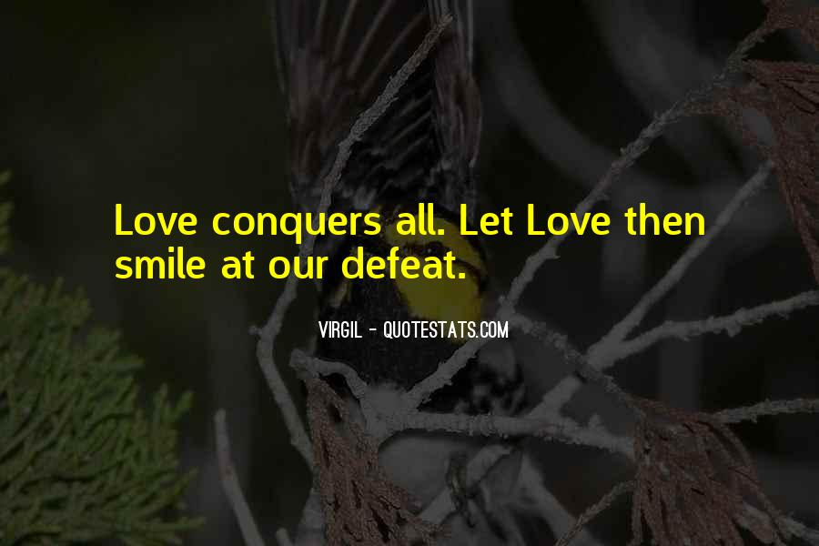 Quotes About How Love Conquers All #214173