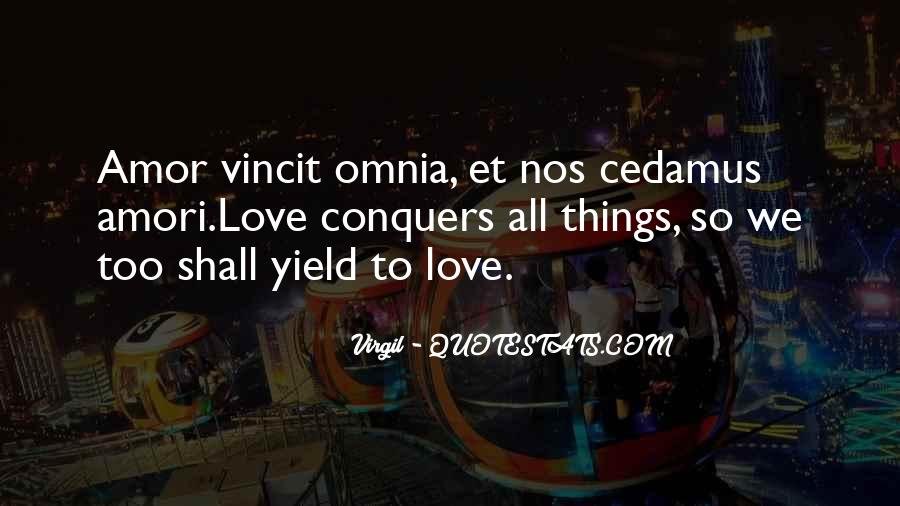 Quotes About How Love Conquers All #842606