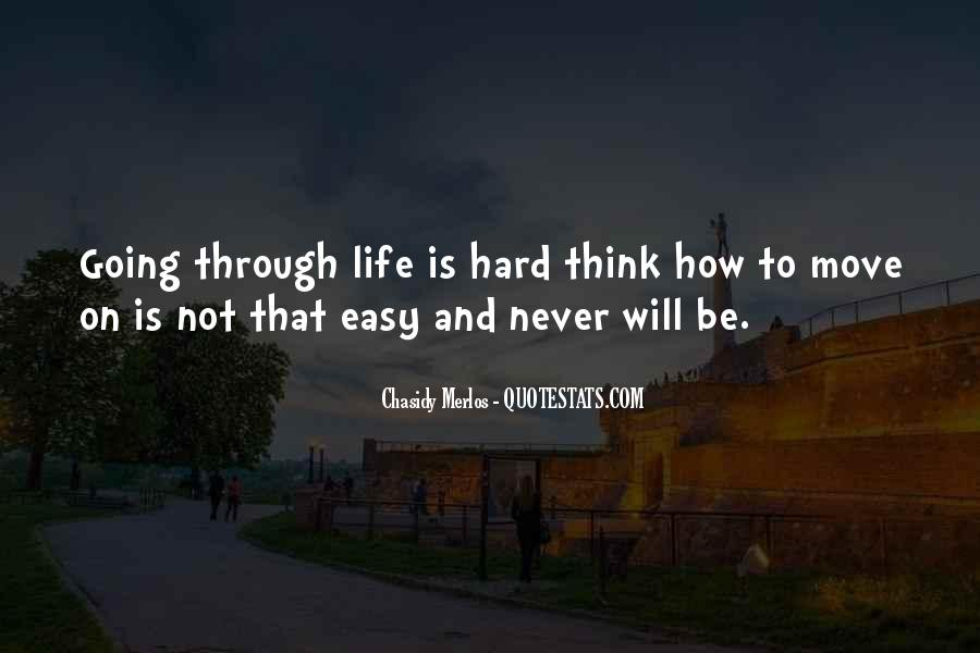 Quotes About How Life Is Hard #1008849