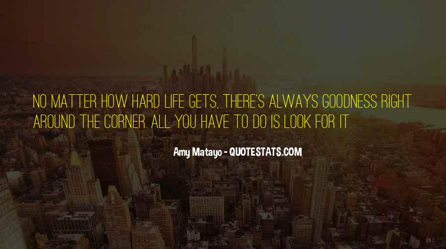Quotes About How Life Is Hard #401958