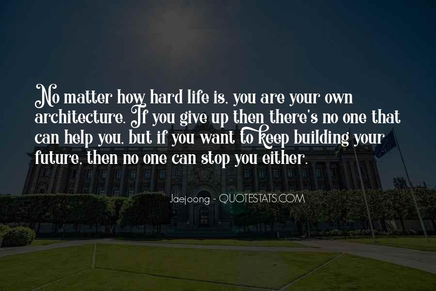 Quotes About How Life Is Hard #433713