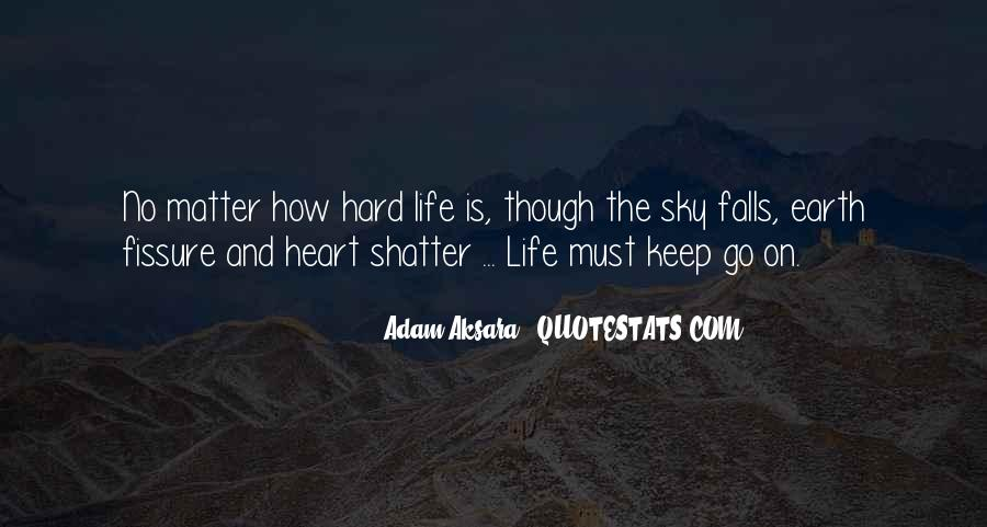 Quotes About How Life Is Hard #692697