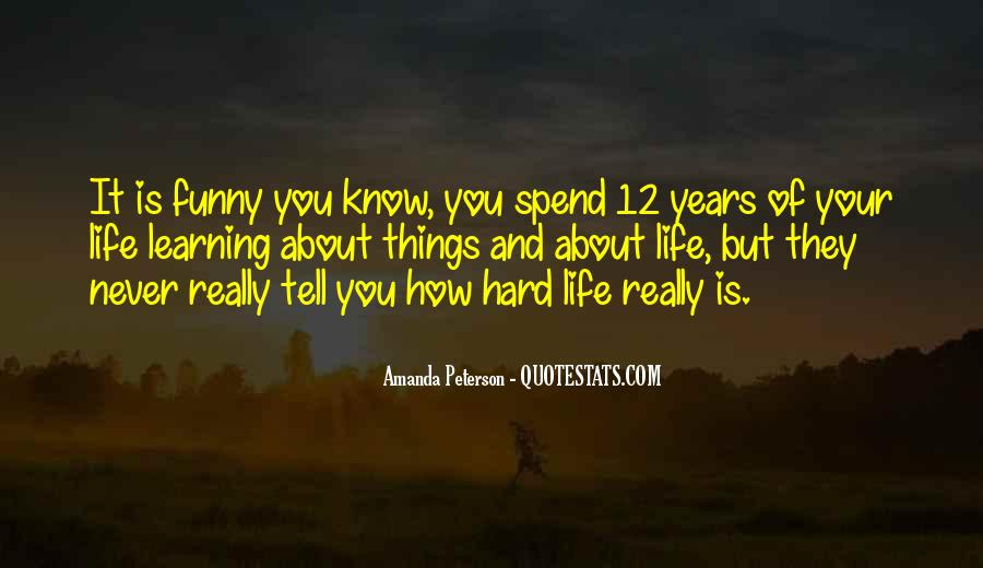 Quotes About How Life Is Hard #988030