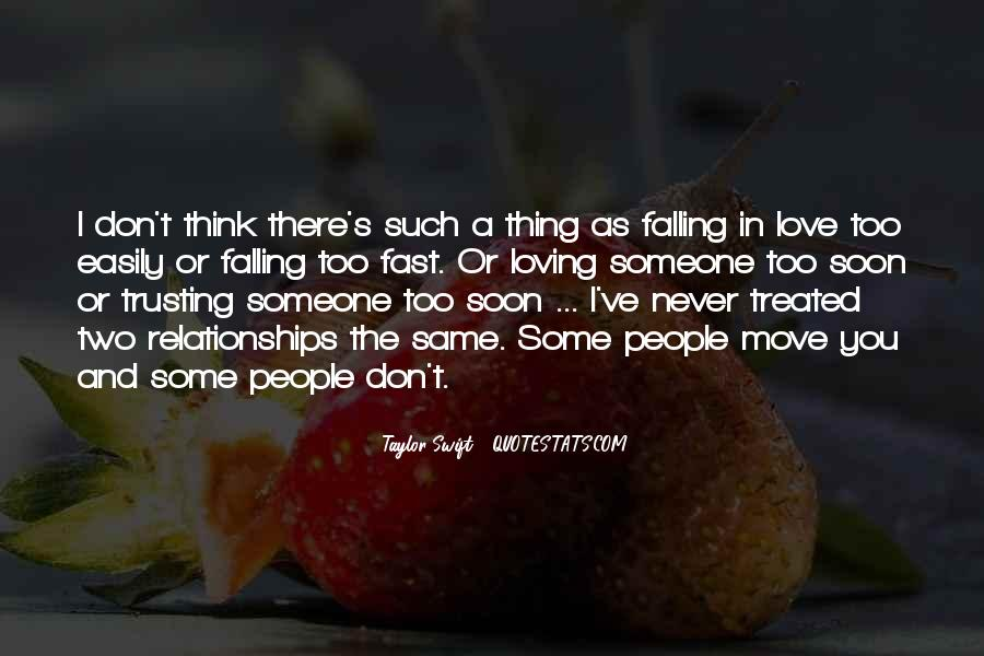 Falling In Love Too Easily Quotes #187230