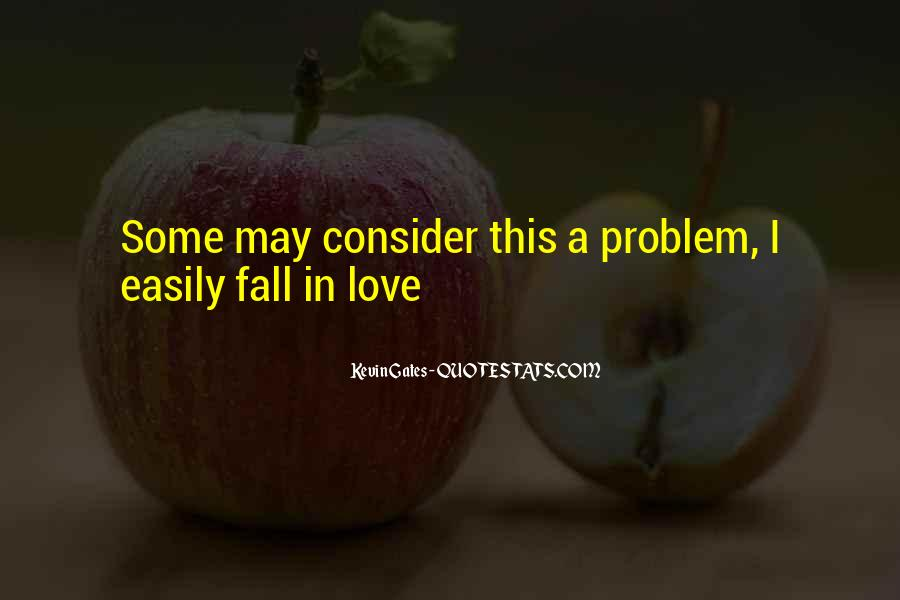 Falling In Love Too Easily Quotes #655663