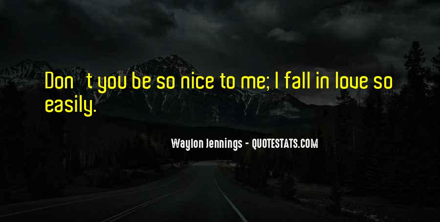 Falling In Love Too Easily Quotes #906331