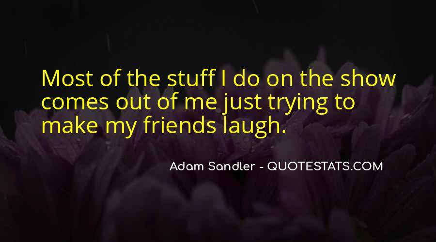 Quotes About How Friends Make You Laugh #102954