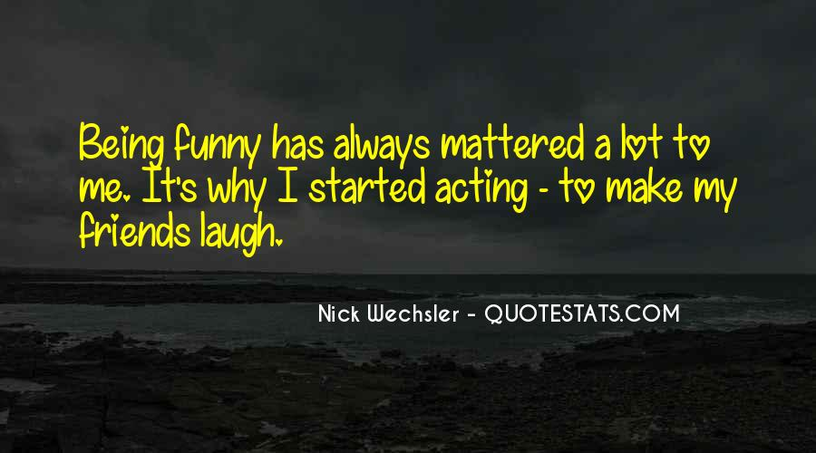 Quotes About How Friends Make You Laugh #1434506
