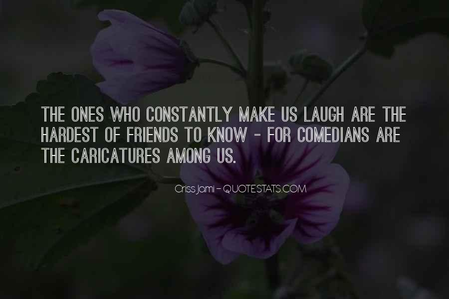 Quotes About How Friends Make You Laugh #1702573