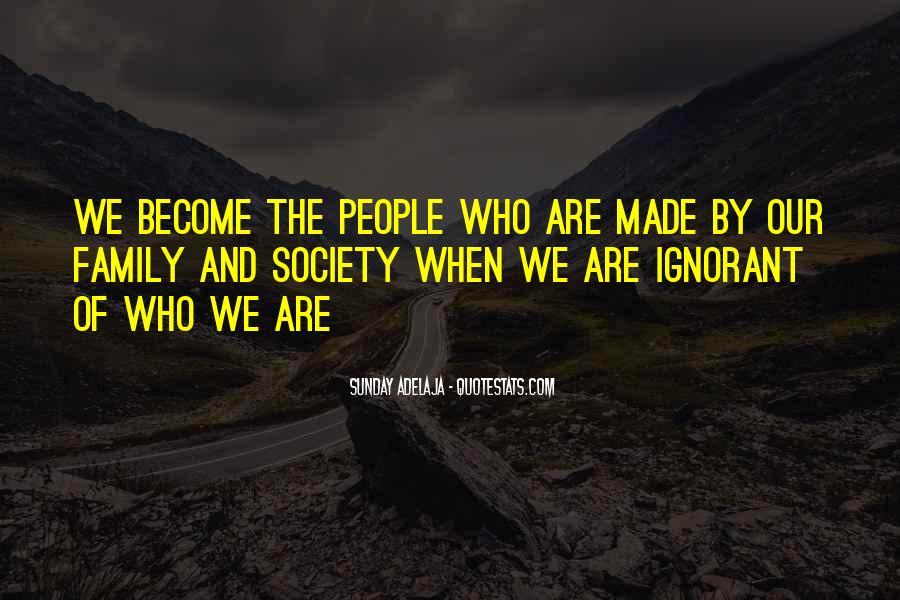 Family Ignorant Quotes #1258584