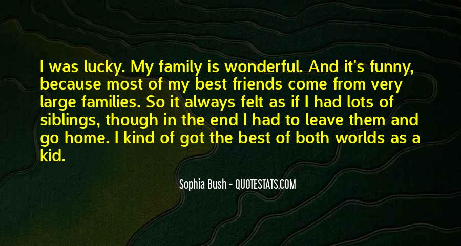 Family Is The Best Friends Quotes #30540