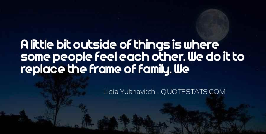 Family Is The Quotes #39479