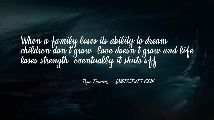 Family My Strength Quotes #1072919