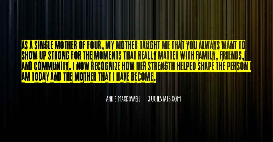 Family My Strength Quotes #1084824