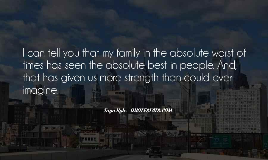 Family My Strength Quotes #1111249