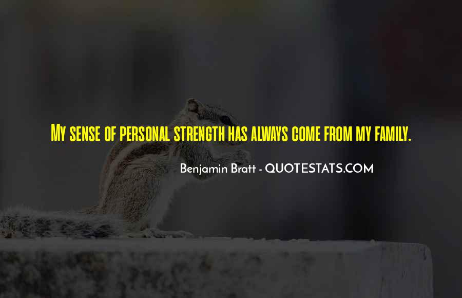 Family My Strength Quotes #1157816