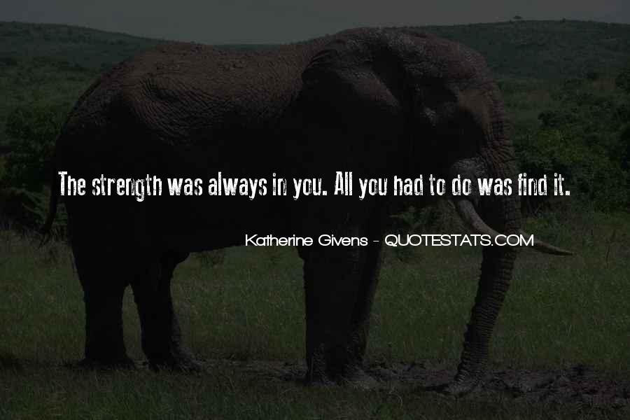 Family My Strength Quotes #1473895