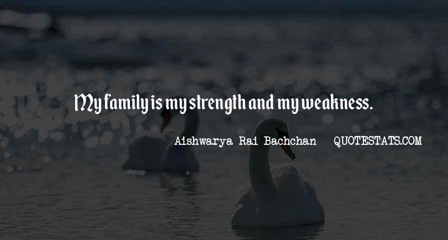 Family My Strength Quotes #1640275