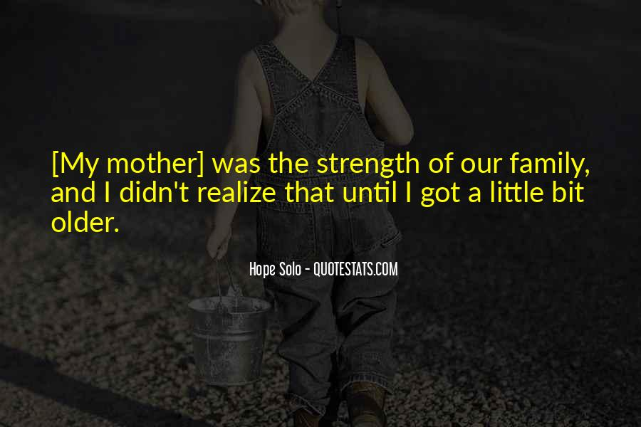 Family My Strength Quotes #1828706
