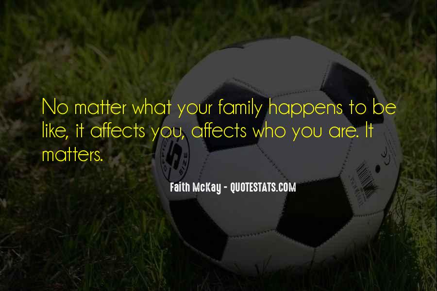 Family Really Matters Quotes #1235451