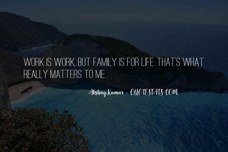Family Really Matters Quotes #852508