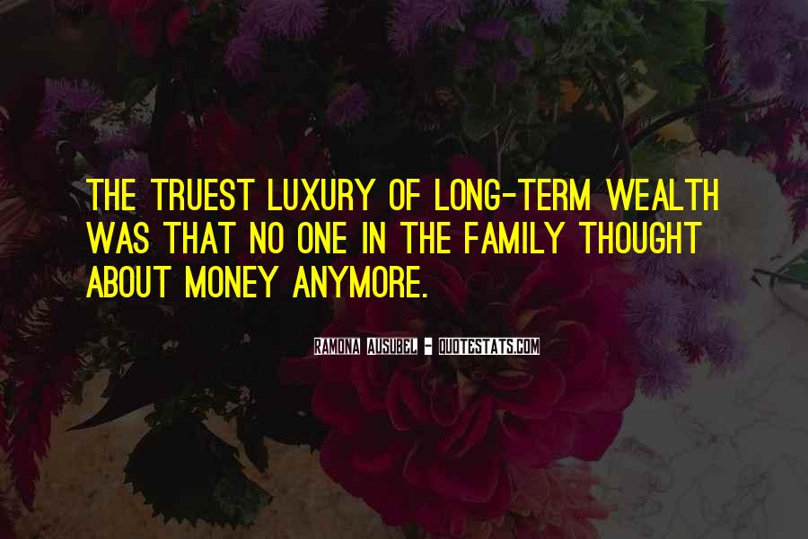 Family Wealth Quotes #1170117