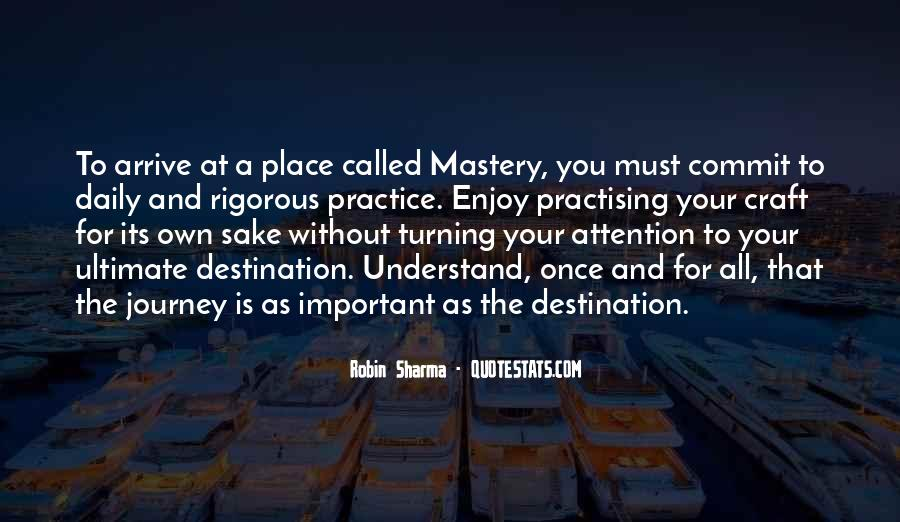 Quotes About The Journey Is More Important Than The Destination #1406760