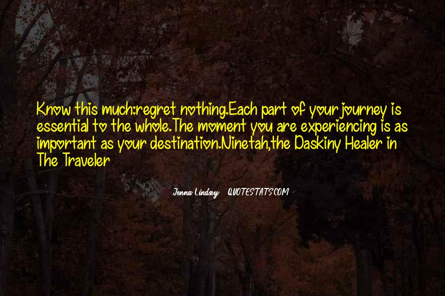 Quotes About The Journey Is More Important Than The Destination #1642129