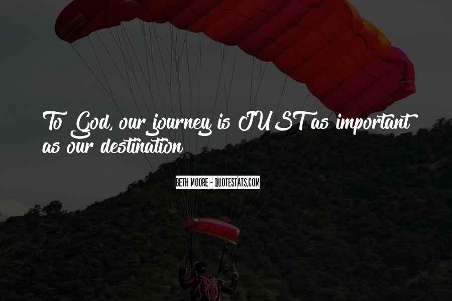 Quotes About The Journey Is More Important Than The Destination #1741234