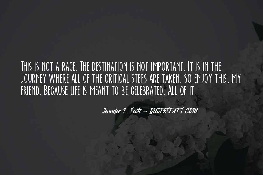 Quotes About The Journey Is More Important Than The Destination #1815254