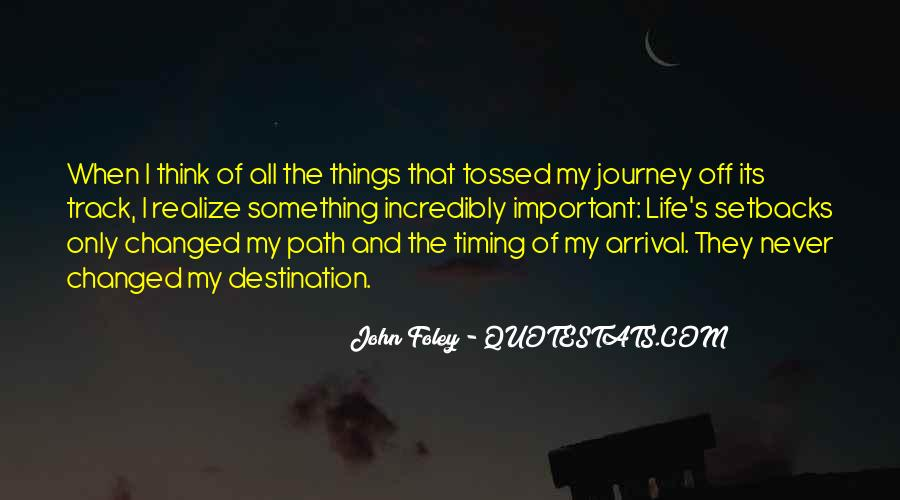Quotes About The Journey Is More Important Than The Destination #844733