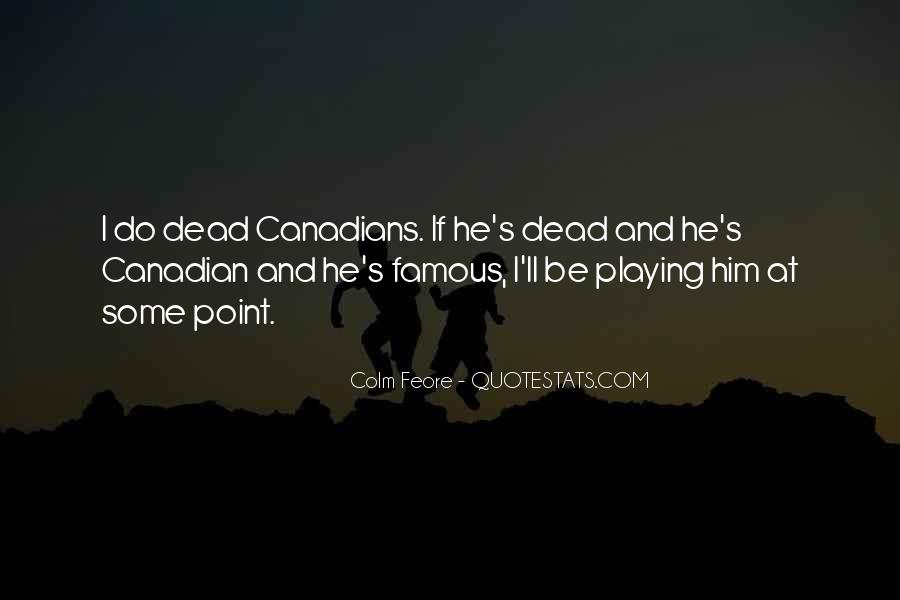 Famous Canadian Quotes #622028