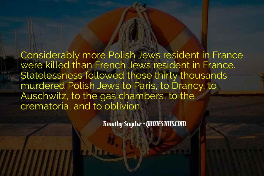 Quotes About Holocaust Gas Chambers #1006559