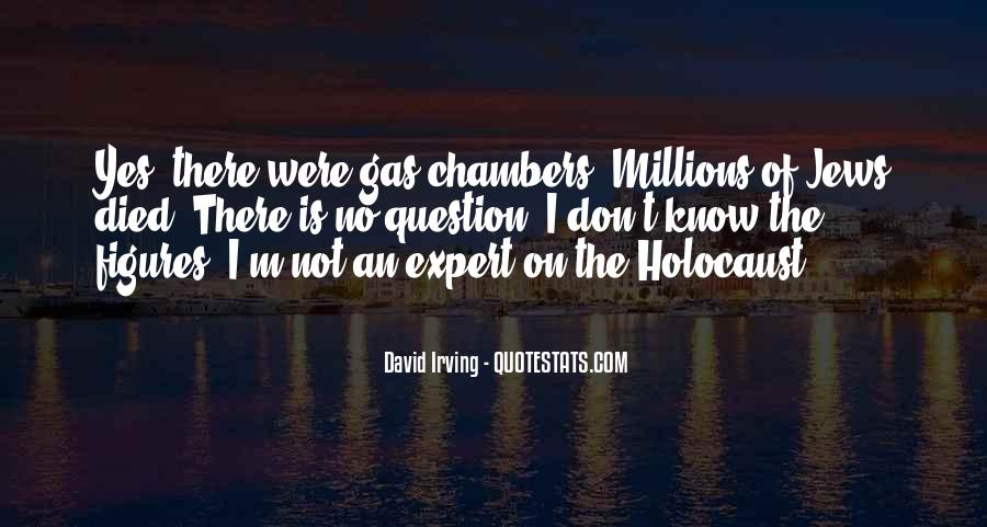 Quotes About Holocaust Gas Chambers #477640
